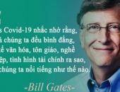 https://xahoi.com.vn/thong-diep-sau-sac-ve-covid-19-cua-bill-gates-du-ta-la-ai-benh-tat-cung-se-doi-xu-voi-ta-nhu-vay-351796.html