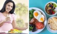6 món ăn mẹ bầu nên ăn buổi sáng, thai nhi phát triển khỏe mạnh, thông minh