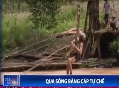 Video đu dây qua sông bằng cáp tự chế