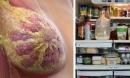 Vạch mặt thực phẩm hàng đầu gây ung thư vú có trong tủ lạnh của hầu hết mọi gia đình