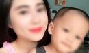 Vụ chồng sát hại vợ hotgirl bằng 36 nhát dao: Con trai 2 tuổi của nạn nhân giờ ra sao?