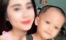 Vụ chồng sát hại vợ hotgirl: Con trai 2 tuổi khóc đòi mẹ ban đêm