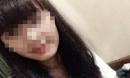Vụ tìm thấy thi thể nữ sinh mất tích: Tạm giữ bạn trai nạn nhân