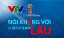 """VTV ra """"tối hậu thư"""" với các fanpage, trang web vi phạm bản quyền World Cup 2018"""