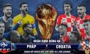 Nhận định chung kết World Cup Pháp - Croatia: 20 năm giấc mộng đế vương