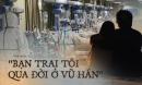 'Bạn trai tôi qua đời ở Vũ Hán': Nhật ký đẫm nước mắt và cuộc tình sinh ly tử biệt của cô gái mất đi người yêu trong đại dịch virus corona