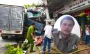 Tài xế container đánh lái cứu 2 người, tông vào nhiều nhà dân xin dừng nhận tiền hỗ trợ