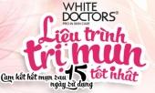 lieu-trinh-cam-ket-het-90-mun-trung-ca-mun-boc-trong-15-ngay-cua-white-doctors-2016-228802.html