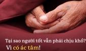 vi-sao-nguoi-tot-van-kho-den-bao-cong-cung-phai-phan-uat-viet-tha-lam-viec-xau-con-hon-275743.html