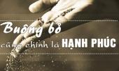 phat-day-nguoi-thong-minh-la-nguoi-biet-buong-bo-nhung-khong-tu-bo-316672.html