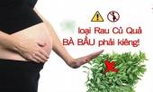 nhung-loai-rau-qua-dai-ki-ba-bau-cho-dai-an-vao-keo-hai-ca-me-lan-con-cang-an-con-cang-coi-coc-347572.html