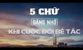 khac-ghi-5-chu-vang-la-tien-duoc-giup-ban-vuot-qua-moi-kho-khan-be-tac-trong-cuoc-song-350828.html