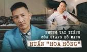 nhung-tai-tieng-cua-giang-ho-mang-huan-hoa-hong-nguoi-vua-bi-cong-an-phat-lenh-truy-tim-356846.html