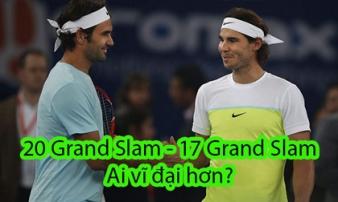 Muôn đời tranh cãi: Federer – Nadal, ai vĩ đại hơn?