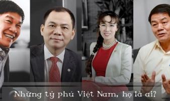 Mỗi tháng kiếm hơn ngàn tỷ, đại gia Việt nhiều tiền chưa từng có