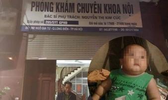 Bác sĩ đưa ra 4 nguyên nhân khiến cháu bé 22 tháng tử vong sau truyền dịch