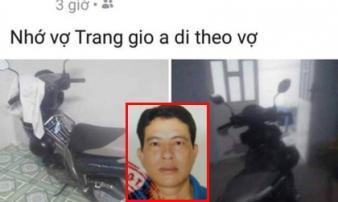 Đang truy bắt kẻ nghi sát hại vợ rồi lên facebook nói 'nhớ vợ' ở Bình Dương