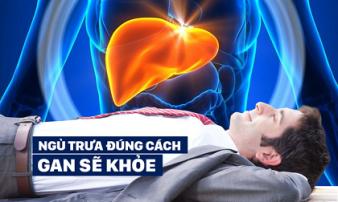Ngủ trưa đúng cách giúp gan khoẻ mạnh, rất nhiều người vẫn mắc sai lầm mà không hề biết