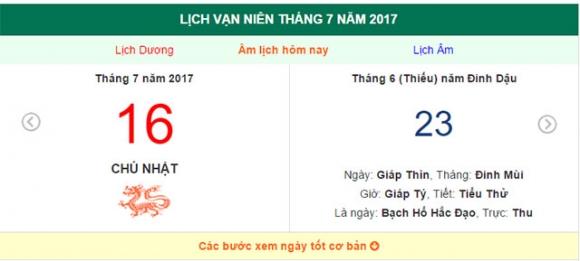 Hôm nay, ngày 16.7.2017 dương lịch tức ngày 23 tháng 6 năm 2017 âm lịch, là  ngày Giáp Thìn tháng Đinh Mùi năm Đinh Dậu.