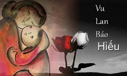 Mùa Vu Lan báo hiếu, cùng ngẫm lời Phật dạy về đạo làm con