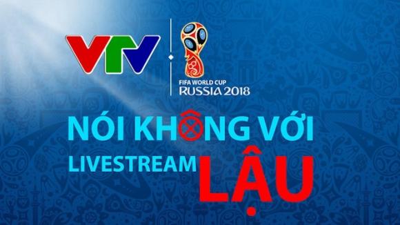 """VTV: """"Ngay lúc này, World Cup 2018 có thể biến mất khỏi các màn hình to, nhỏ"""" - 1"""