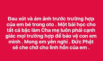 Nghệ sĩ Việt bàng hoàng, xót thương bé trai lớp 1 tử vong khi bị bỏ quên trên xe