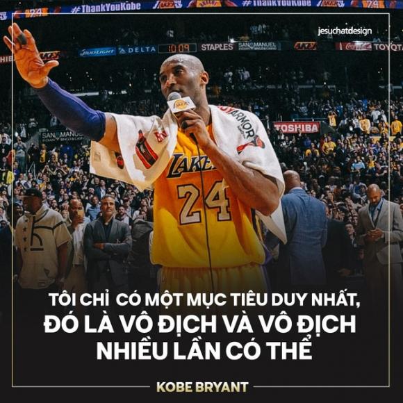 '. Ra đi ở tuổi 41 sau tai nạn trực thăng thảm khốc, đây là 5 câu nói truyền cảm hứng nhất mà huyền thoại Kobe Bryant gửi lại thế giới .'